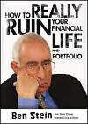 How to Really Ruin Your Financial Life and Portfolio by Ben Stein (Hardback, 2012)