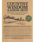Country Wisdom Almanac and Know-how: Everything You Need to Know to Live Off the Land by Editors of Storey Publishing's Country Wisdom Bulletins (Paperback, 2004)