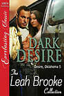 Dark Desire [Desire, Oklahoma 5] [The Leah Brooke Collection] (Siren Publishing Everlasting Classic) by Leah Brooke (Paperback / softback, 2010)
