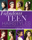 Fabulous Teen Hairstyles: A Step-by-step Guide to 34 Beautiful Styles by Eric Mayost (Paperback, 2012)