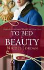 To Bed a Beauty: A Rouge Regency Romance by Nicole Jordan (Paperback, 2012)