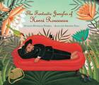 Fantastic Jungles of Henri Rousseau by Michelle Markel (Hardback, 2012)