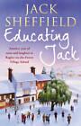 Educating Jack by Jack Sheffield (Paperback, 2012)