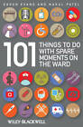 101 Things To Do with Spare Moments on the Ward by Nakul Patel, Dason Evans (Paperback, 2012)