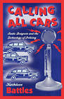 Calling All Cars: Radio Dragnets and the Technology of Policing by Kathleen Battles (Paperback, 2010)