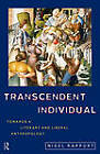 Transcendent Individual: Essays Toward a Literary and Liberal Anthropology by Nigel Rapport (Paperback, 1997)