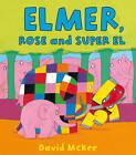Elmer, Rose and Super El by David McKee (Paperback, 2013)