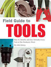 Field Guide to Tools by John Kelsey (Paperback, 2004)