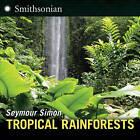 Tropical Rainforests by Seymour Simon (Hardback, 2010)