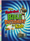 Holman Illustrated Bible Dictionary for Kids by Holman Reference Editorial Staff (Hardback, 2010)