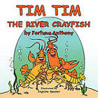 Tim Tim The River Crayfish by Fortuna Anthony (Paperback, 2011)