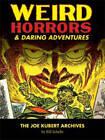 Weird Horrors & Daring Adventures: Vol. 1: Joe Kubert Archives by Bill Schelly (Hardback, 2012)