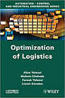 Optimization of Logistics by Lionel Amodeo, Hicham Chehade, Farouk Yalaoui, Alice Yalaoui (Hardback, 2012)