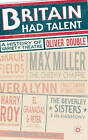 Britain Had Talent: A History of Variety Theatre by Oliver Double (Hardback, 2012)