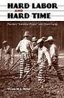 Hard Labor and Hard Time: Florida's  Sunshine Prison  and Chain Gangs by Vivien M.L. Miller (Hardback, 2012)