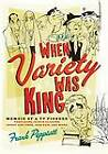 When Variety Was King: Memoir of a TV Pioneer: Featuring Jackie Gleason, Sonny and Cher, Hee Haw, and More by Frank Peppiatt (Hardback, 2013)