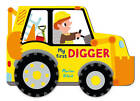Digger: A First Book About Diggers, with Wheels to Move Along by Pan Macmillan (Board book, 2013)