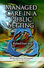 Managed Care in a Public Setting by Nova Science Publishers Inc (Paperback, 2013)