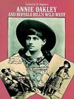 Annie Oakley and Buffalo Bill's Wild West#(Sayers) by Isabelle S. Sayers (Paperback, 1981)