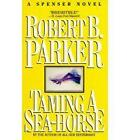 Taming a Sea-Horse by Robert B. Parker (Paperback, 1987)