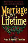 Marriage for a Lifetime: Honest Talk About What Makes a Partnership Last by Floyd Thatcher (Paperback, 2000)