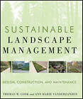 Sustainable Landscape Management: Design, Construction, and Maintenance by Ann Marie VanDerZanden, Thomas W. Cook (Hardback, 2011)