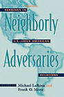 Neighborly Adversaries: Readings in U.S-Latin American Relations by Rowman & Littlefield (Hardback, 2006)