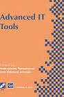 Advanced IT Tools: IFIP World Conference on IT Tools 2-6 September 1996, Canberra, Australia by Chapman and Hall (Hardback, 1996)