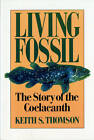 Living Fossil: The Story of the Coelacanth by Keith Stewart Thomson (Paperback, 1992)