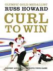 Curl to Win by Russ Howard (Hardback, 2010)