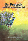 Dr. Peacock and His Quest to Know God by Gustav Shakefoot (Hardback, 2010)