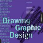 Drawing for Graphic Design: Understanding Conceptual Principles and Practical Techniques to Create Unique, Effective Design Solutions by Timothy Samara (Paperback, 2012)