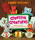 Donna Wilson's Creative Creatures: A Step-by-Step Guide to Making Your Own Creations by Donna Wilson (Hardback, 2013)