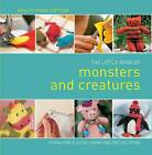 The Little Book of Monsters and Creatures by Zoe Halstead, Susie Johns, Fiona Goble (Hardback, 2013)