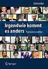Irgendwie Kommt Es Anders - Psychiater Erzahlen by Springer-Verlag Berlin and Heidelberg GmbH & Co. KG (Hardback, 2011)