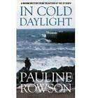 In Cold Daylight - An Award Winning Thriller About One Man's Quest to Discover the Truth Behind the Deaths of Fire Fighters by Pauline Rowson (Paperback, 2006)