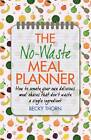 The No-Waste Meal Planner: Create Your Own Meal Chain That Won't Waste an Ingredient by Becky Thorn (Paperback, 2013)