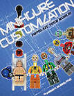 Minifigure Customization: Populate Your World! by Jared K. Burks (Paperback, 2011)