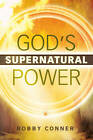 God's Supernatural Power by Bobby Conner (Paperback)