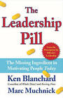 The Leadership Pill: The Missing Ingredient in Motivating People Today by Kenneth H. Blanchard, Marc Muchnick (Hardback, 2003)