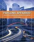 Parlons Affaires!: Initiation au Francais Economique et Commercial by Heather McCoy, R. -J. Berg (Paperback, 2013)