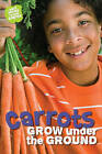 What Grows in My Garden: Carrots (QED Readers) by Anne Rooney (Paperback, 2013)