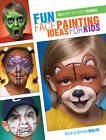 Fun Face Painting for Kids: 40 Step-by-Step Demos by Brian Wolfe, Nick Wolfe (Paperback, 2013)