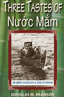 Three Tastes of Nuoc Mam: The Brown Water Navy & Visits to Vietnam by Douglas M. Branson (Paperback, 2012)