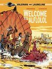 Valerian: v. 4: Welcome to Alflolol by Pierre Christin (Paperback, 2012)