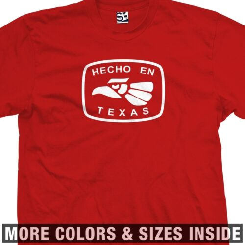 All Sizes Colors Hecho En Texas T-Shirt TEX Tejas Dallas Houston