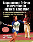 Assessment-Driven Instruction in Physical Education by Mary Lou Veal, Jacalyn Lund (Paperback, 2013)