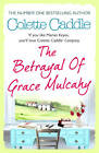 The Betrayal of Grace Mulcahy by Colette Caddle (Paperback, 2013)