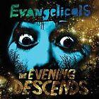 Evangelicals - Evening Descends (2008)