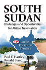 South Sudan: Challenges & Opportunities for Africa's New Nation by Nova Science Publishers Inc (Paperback, 2012)